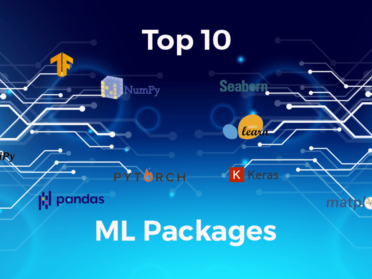 Top 10 Python Packages For Machine Learning Activestate